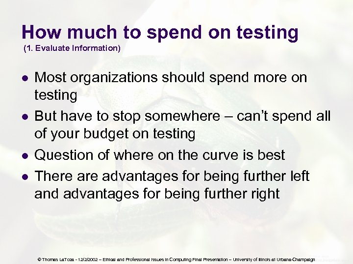 How much to spend on testing (1. Evaluate Information) l l Most organizations should