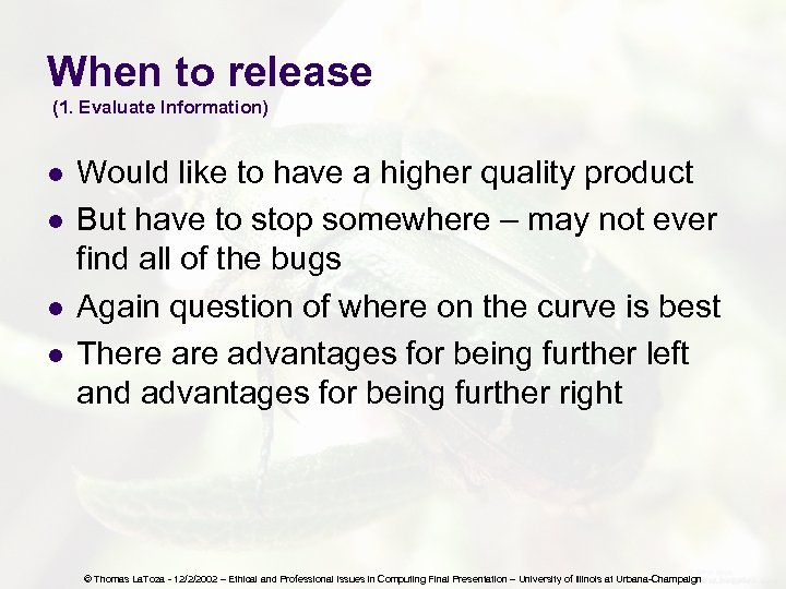 When to release (1. Evaluate Information) l l Would like to have a higher
