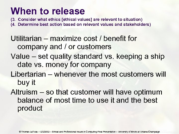 When to release (3. Consider what ethics [ethical values] are relevant to situation) (4.