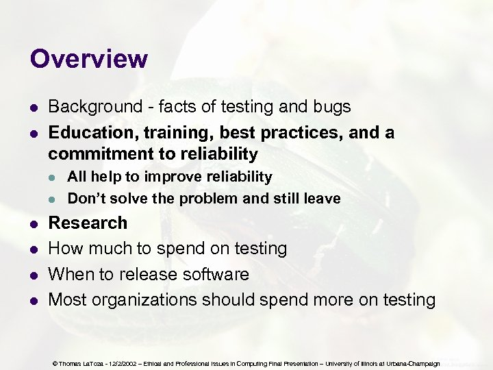 Overview l l Background - facts of testing and bugs Education, training, best practices,