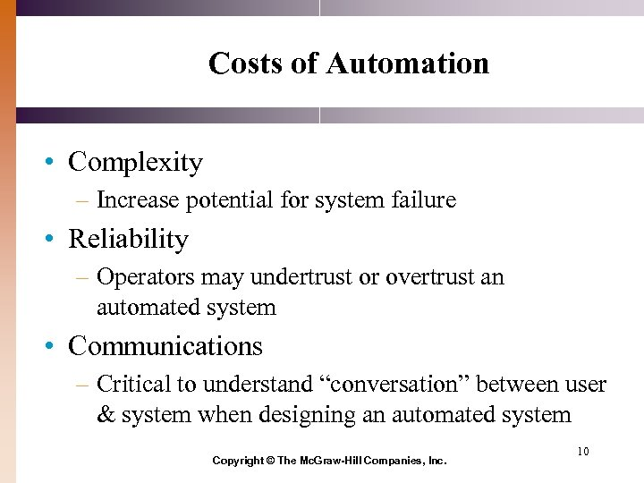 Costs of Automation • Complexity – Increase potential for system failure • Reliability –