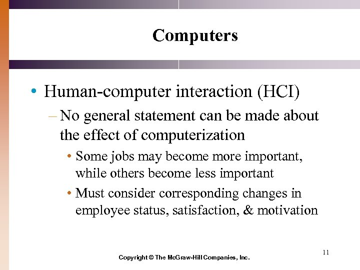 Computers • Human-computer interaction (HCI) – No general statement can be made about the