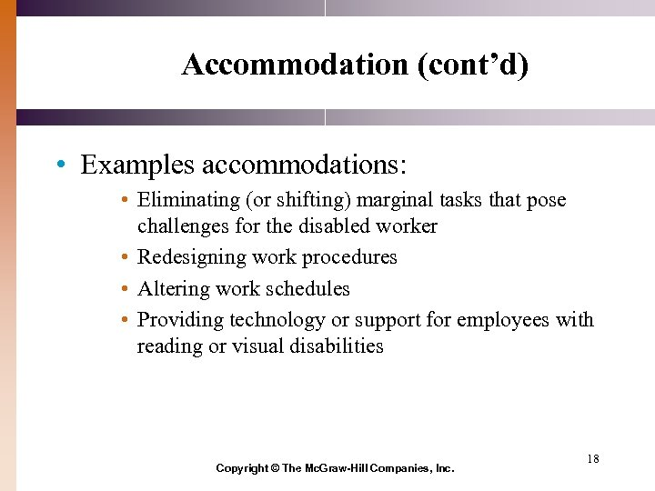 Accommodation (cont'd) • Examples accommodations: • Eliminating (or shifting) marginal tasks that pose challenges