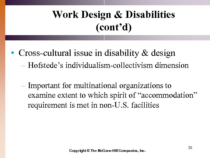 Work Design & Disabilities (cont'd) • Cross-cultural issue in disability & design – Hofstede's