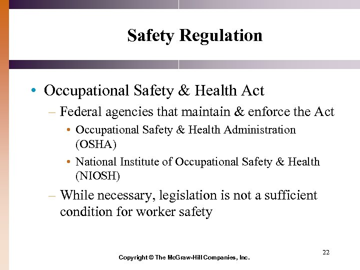 Safety Regulation • Occupational Safety & Health Act – Federal agencies that maintain &