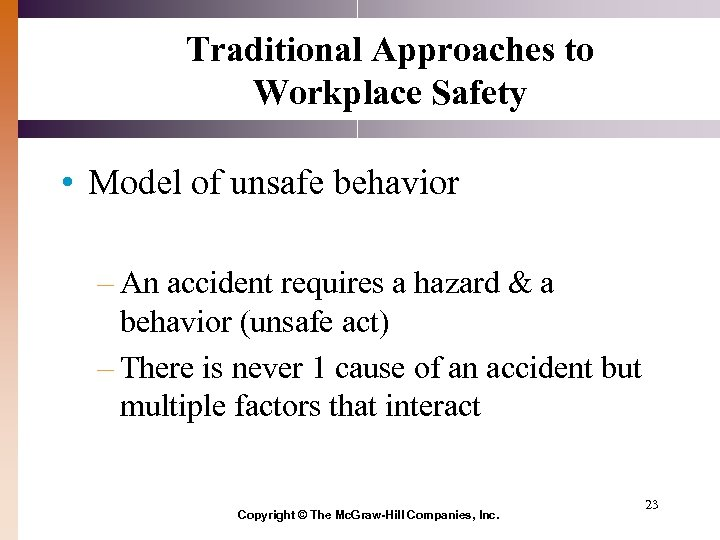 Traditional Approaches to Workplace Safety • Model of unsafe behavior – An accident requires