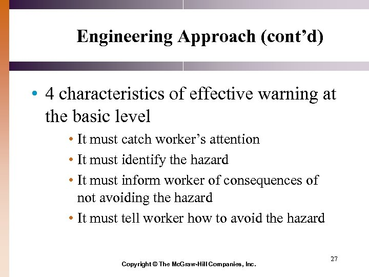 Engineering Approach (cont'd) • 4 characteristics of effective warning at the basic level •