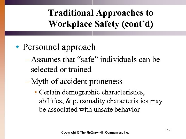 "Traditional Approaches to Workplace Safety (cont'd) • Personnel approach – Assumes that ""safe"" individuals"