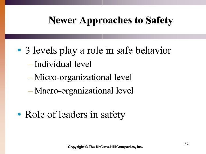 Newer Approaches to Safety • 3 levels play a role in safe behavior –