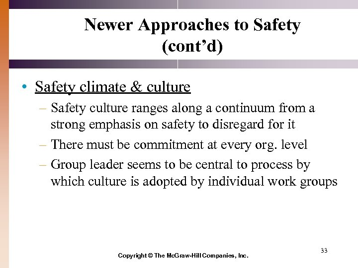 Newer Approaches to Safety (cont'd) • Safety climate & culture – Safety culture ranges