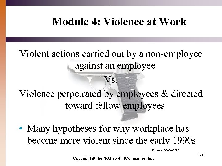 Module 4: Violence at Work Violent actions carried out by a non-employee against an