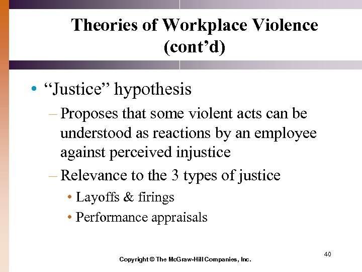 "Theories of Workplace Violence (cont'd) • ""Justice"" hypothesis – Proposes that some violent acts"