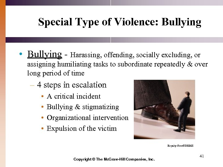 Special Type of Violence: Bullying • Bullying - Harassing, offending, socially excluding, or assigning