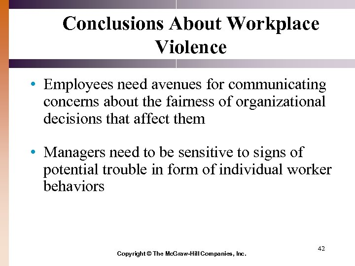 Conclusions About Workplace Violence • Employees need avenues for communicating concerns about the fairness