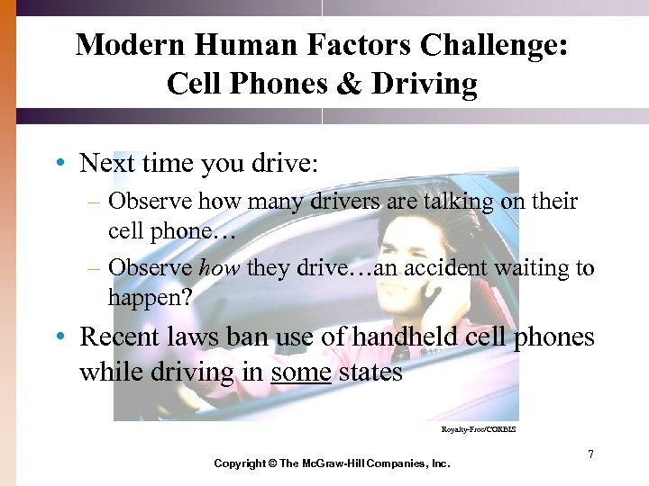 Modern Human Factors Challenge: Cell Phones & Driving • Next time you drive: –