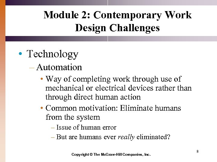 Module 2: Contemporary Work Design Challenges • Technology – Automation • Way of completing