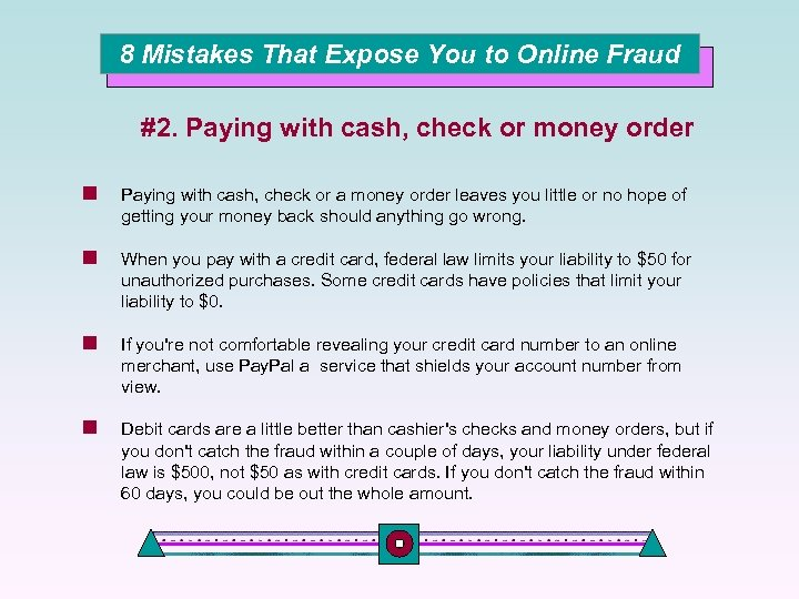 8 Mistakes That Expose You to Online Fraud #2. Paying with cash, check or