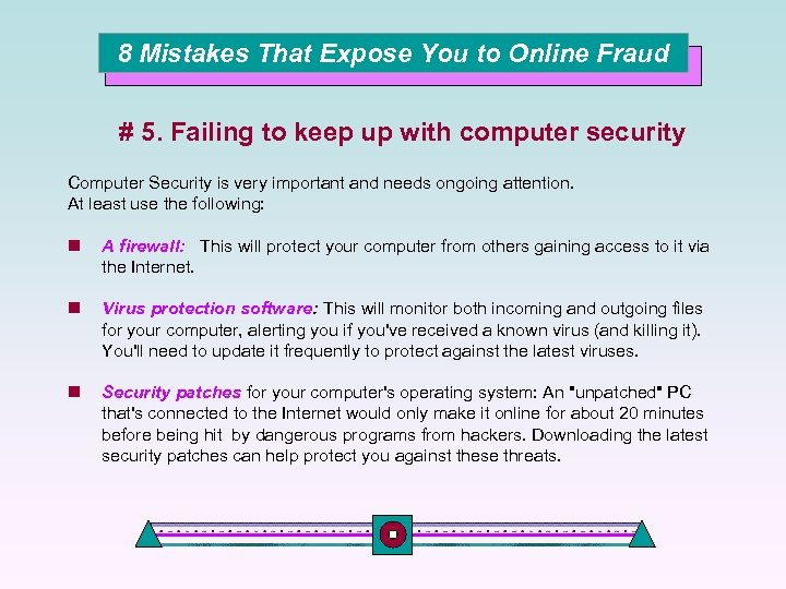 8 Mistakes That Expose You to Online Fraud # 5. Failing to keep up