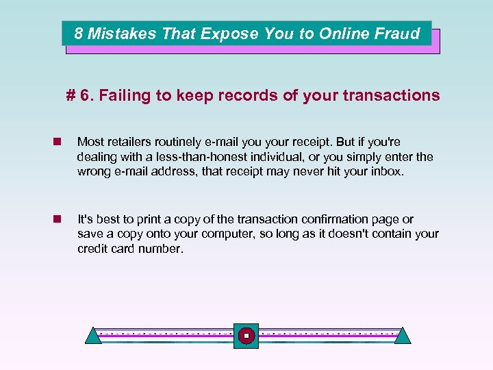 8 Mistakes That Expose You to Online Fraud # 6. Failing to keep records