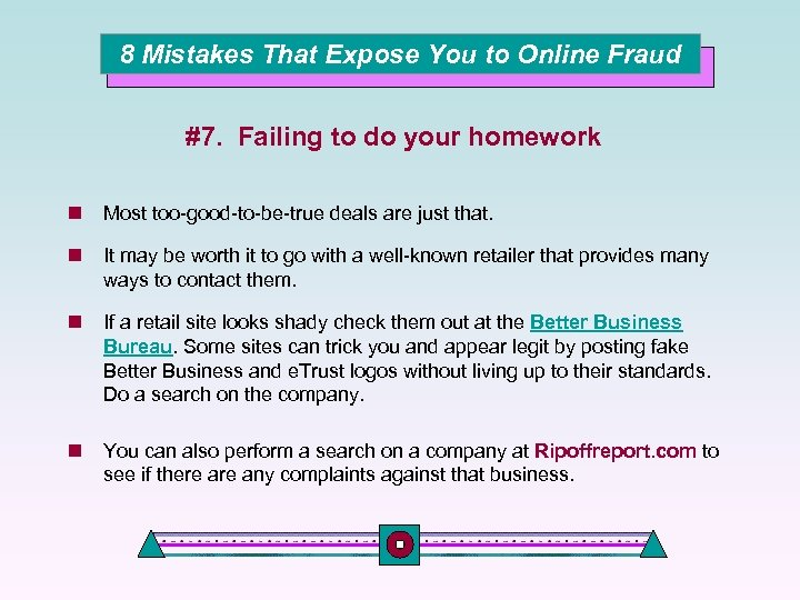 8 Mistakes That Expose You to Online Fraud #7. Failing to do your homework
