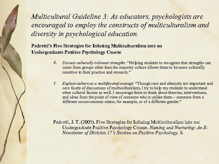 Multicultural Guideline 3: As educators, psychologists are encouraged to employ the constructs of multiculturalism
