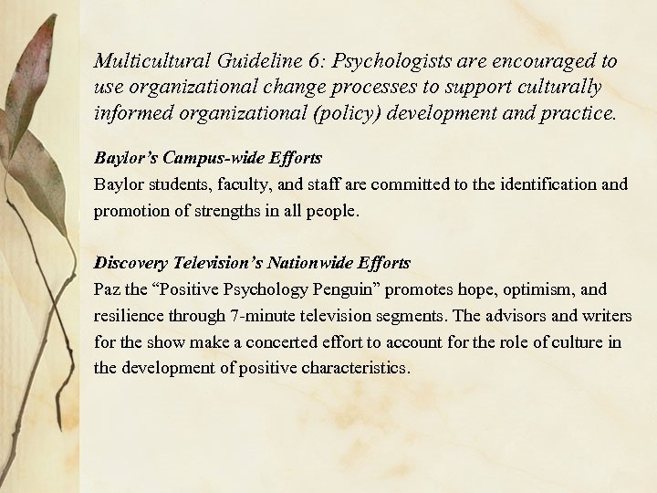 Multicultural Guideline 6: Psychologists are encouraged to use organizational change processes to support culturally