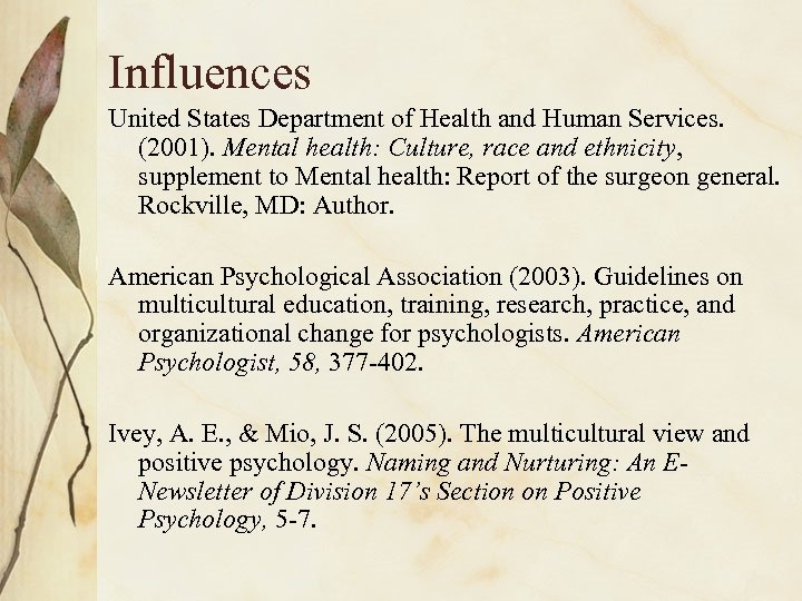 Influences United States Department of Health and Human Services. (2001). Mental health: Culture, race