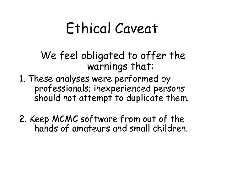 Ethical Caveat We feel obligated to offer the warnings that: 1. These analyses were