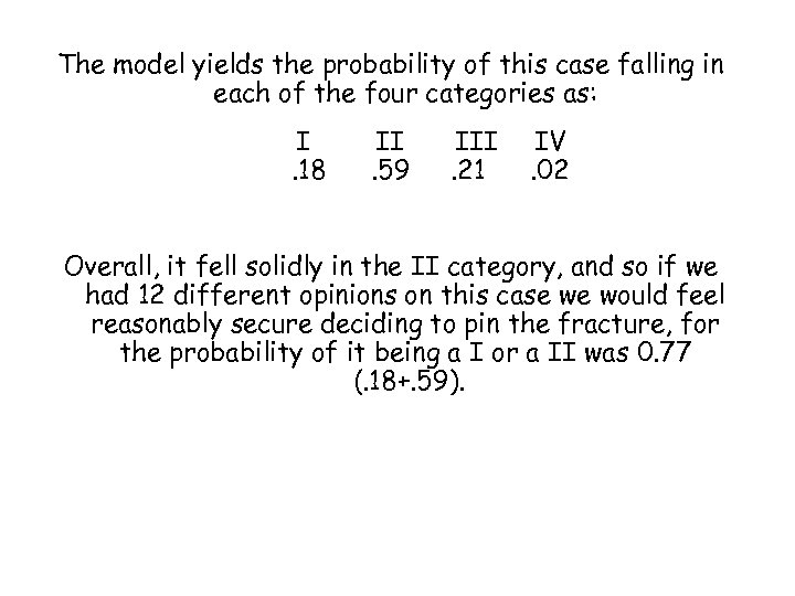 The model yields the probability of this case falling in each of the four
