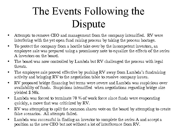The Events Following the Dispute • • Attempts to remove CEO and management from
