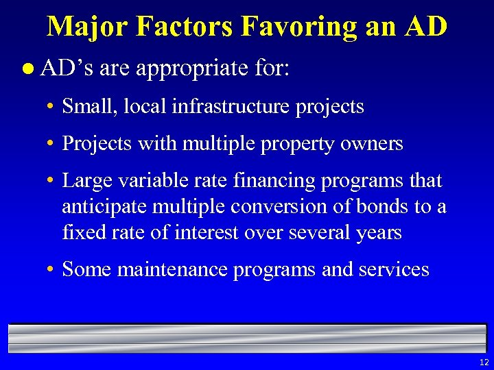 Major Factors Favoring an AD l AD's are appropriate for: • Small, local infrastructure
