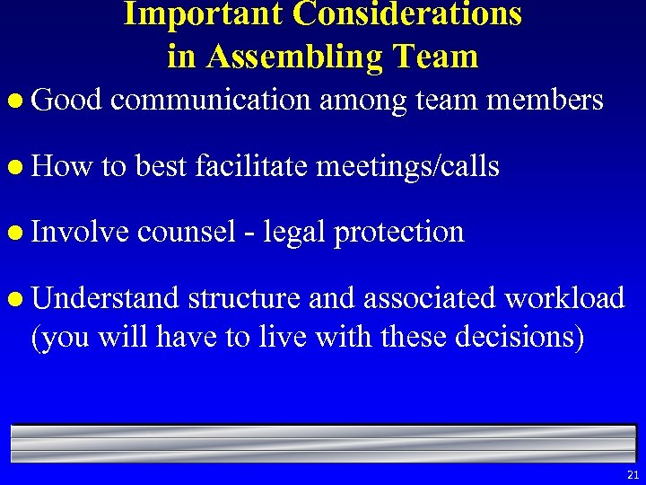 Important Considerations in Assembling Team l Good l How communication among team members to