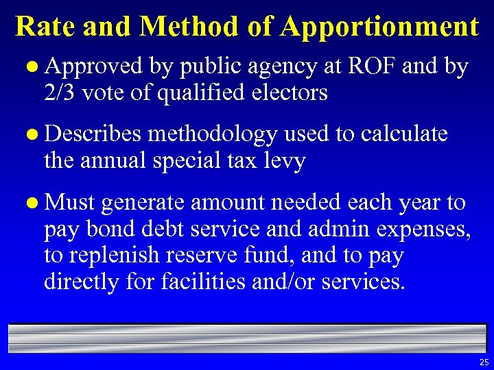 Rate and Method of Apportionment l Approved by public agency at ROF and by