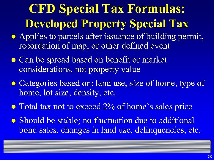 CFD Special Tax Formulas: Developed Property Special Tax l Applies to parcels after issuance