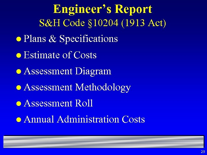 Engineer's Report S&H Code § 10204 (1913 Act) l Plans & Specifications l Estimate