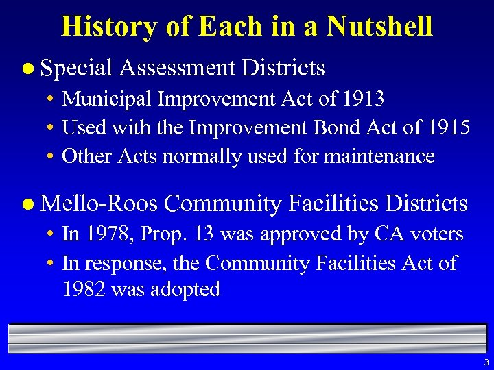 History of Each in a Nutshell l Special Assessment Districts • Municipal Improvement Act