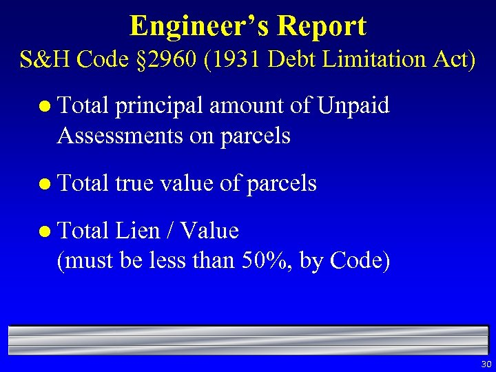 Engineer's Report S&H Code § 2960 (1931 Debt Limitation Act) l Total principal amount