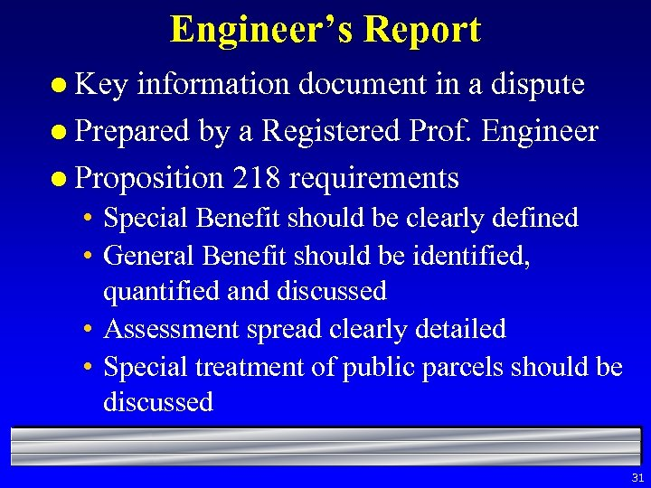 Engineer's Report l Key information document in a dispute l Prepared by a Registered
