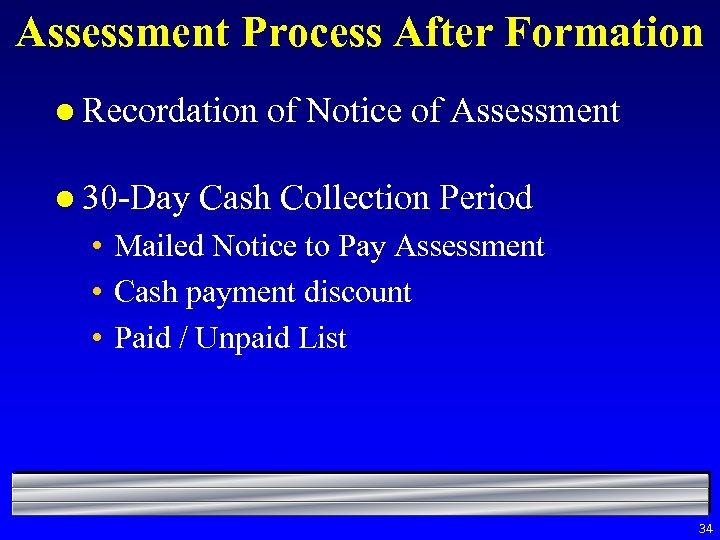 Assessment Process After Formation l Recordation l 30 -Day of Notice of Assessment Cash