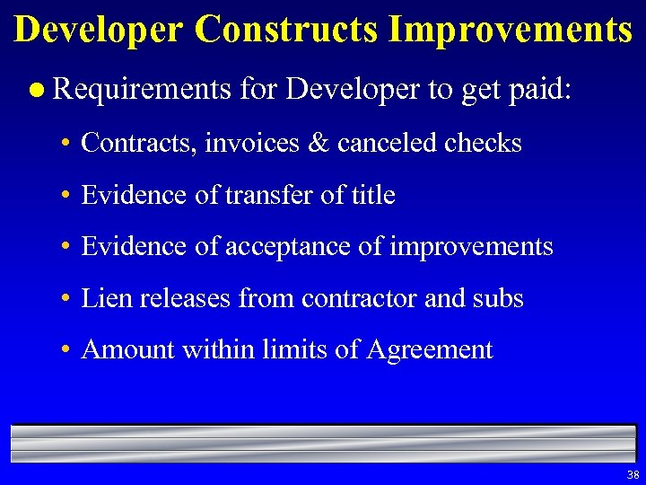 Developer Constructs Improvements l Requirements for Developer to get paid: • Contracts, invoices &