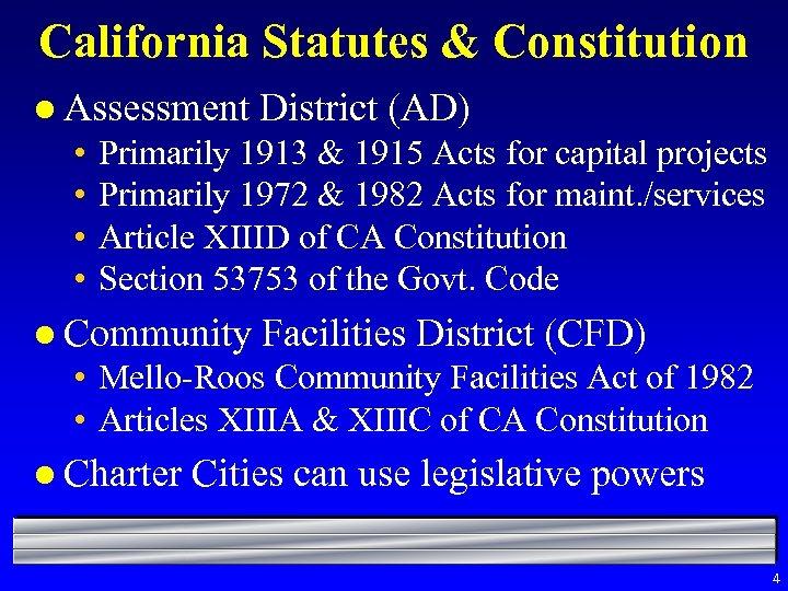California Statutes & Constitution l Assessment • • District (AD) Primarily 1913 & 1915