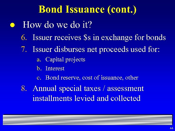 Bond Issuance (cont. ) l How do we do it? 6. Issuer receives $s