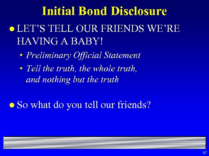 Initial Bond Disclosure l LET'S TELL OUR FRIENDS WE'RE HAVING A BABY! • Preliminary