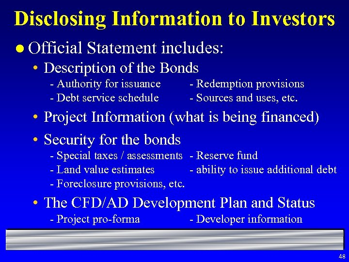 Disclosing Information to Investors l Official Statement includes: • Description of the Bonds -
