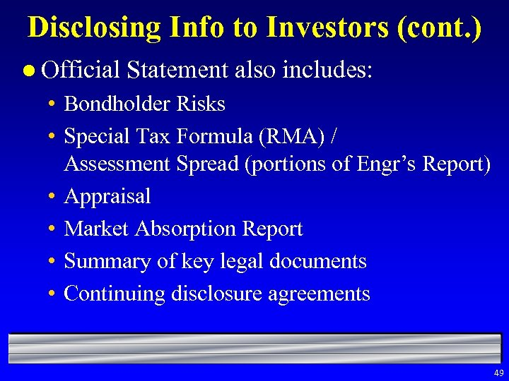 Disclosing Info to Investors (cont. ) l Official Statement also includes: • Bondholder Risks