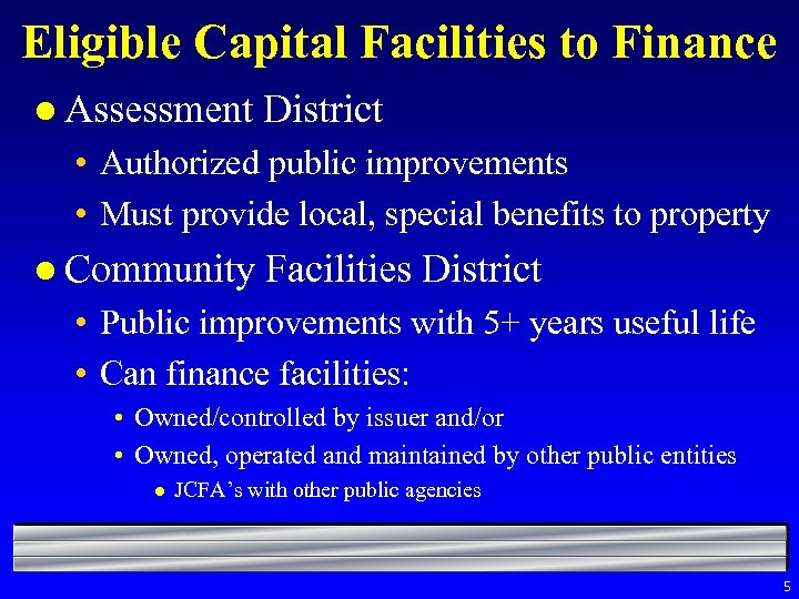 Eligible Capital Facilities to Finance l Assessment District • Authorized public improvements • Must