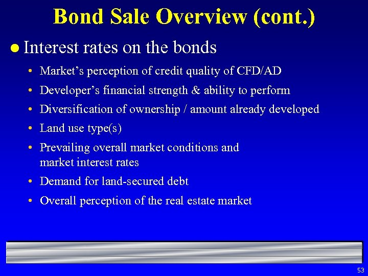 Bond Sale Overview (cont. ) l Interest rates on the bonds • Market's perception