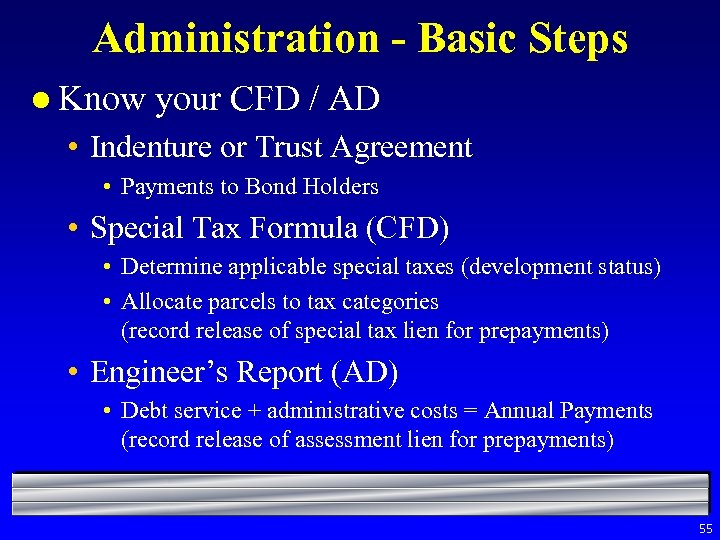 Administration - Basic Steps l Know your CFD / AD • Indenture or Trust