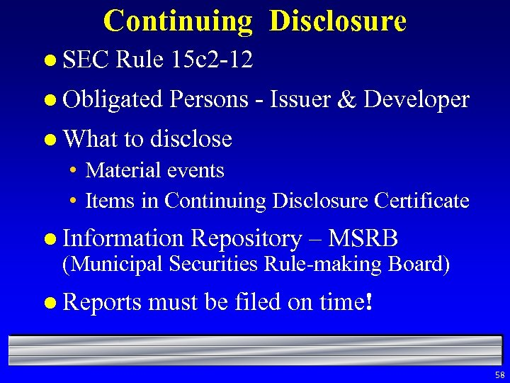 Continuing Disclosure l SEC Rule 15 c 2 -12 l Obligated l What Persons