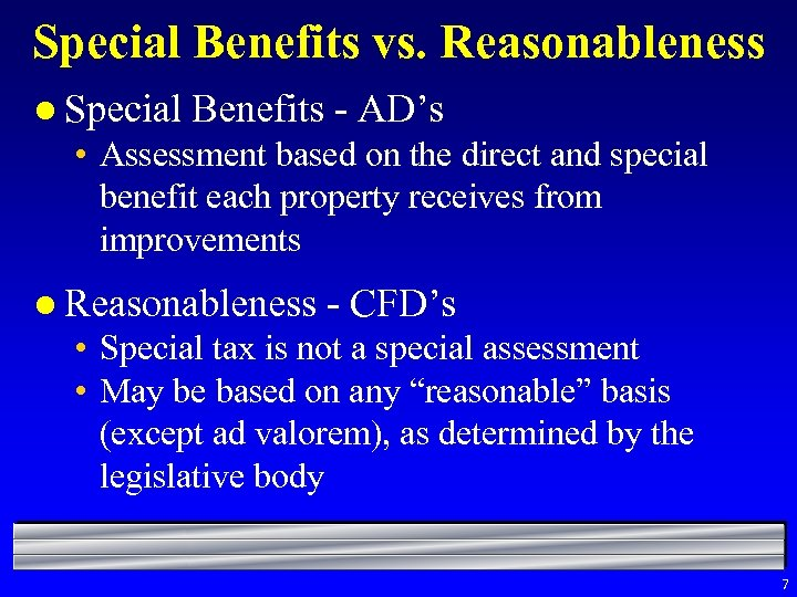 Special Benefits vs. Reasonableness l Special Benefits - AD's • Assessment based on the